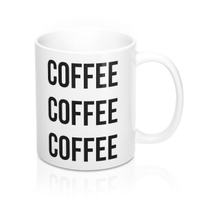"Looking for the perfect gift for a coffee lover? You won't find anything better than this ""Coffee Coffee Coffee"" mug!"