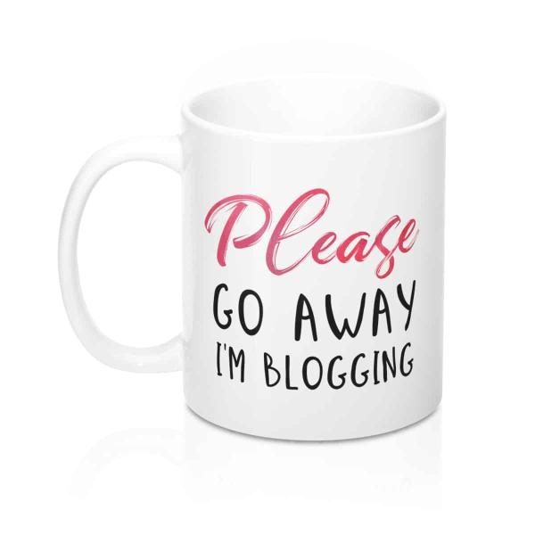 Please Go Away, I'm Blogging mug - funny mug for bloggers