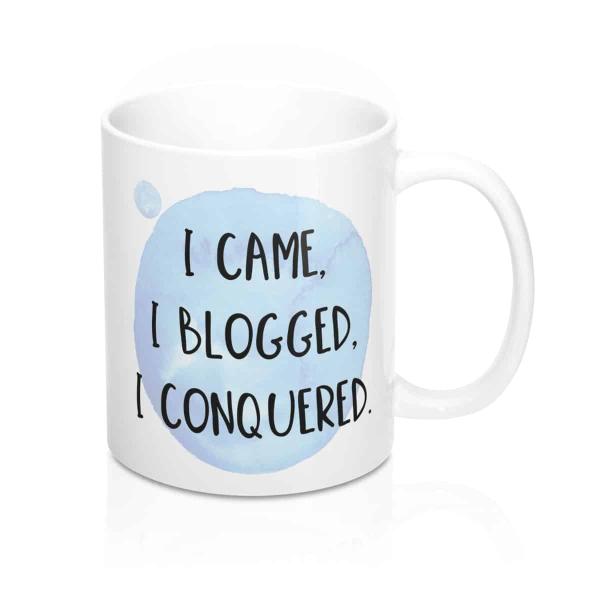 I Came, I Blogged, I Conquered Mug for bloggers. Gift Idea for bloggers.