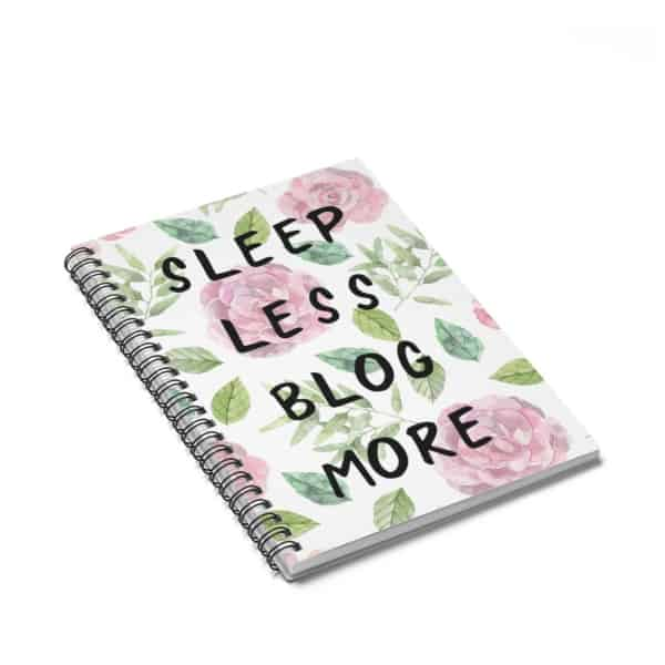 Sleep Less, Blog More - Spiral Notebook For Bloggers. Blogging themed journals and planners.