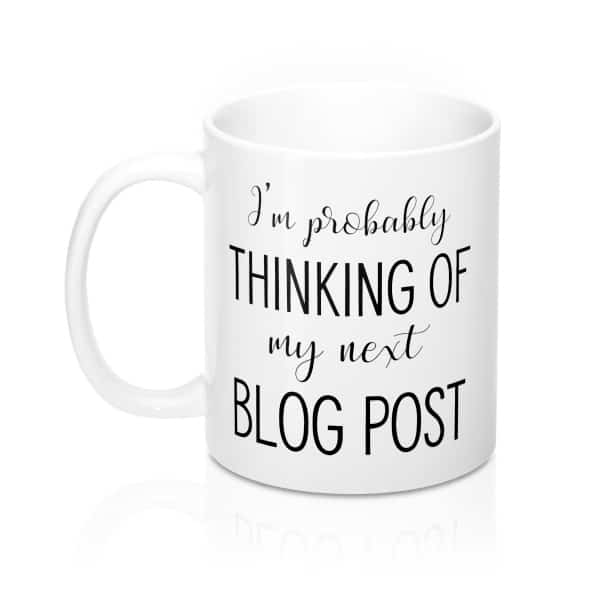 The perfect gift idea for any blogger in your life, this mug is a must-have for anyone who is constantly on a mission to write their next blog post. Add to cart today!  Mug design for bloggers. gift guide for lifestyle bloggers.