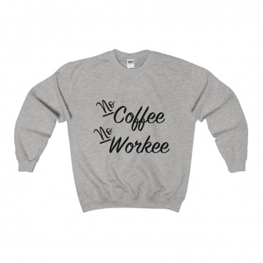 "Get comfy and cozy with style! These ""No Coffee No Workee"" sweatshirts are a must-have item for the wardrobe (or Instagram feed) of any entrepreneur or blogger who works from home. Not to mention they make great gift ideas for coffee lovers! Coffee sweatshirts, funny shirts, gift ideas for coffee lovers, gift ideas for moms, mother's day gift guide, funny coffee quote."