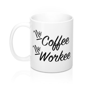 "Looking for the ideal gift for a coffee lover? Check out this funny coffee quote mug ""No Coffee No Workee"" for bloggers and online entrepreneurs and add it to cart today! Gift ideas for bloggers, gift guides for entrepreneurs, funny gifts with coffee quotes and more on Blogging Mode! #coffeemug #coffeehumour"