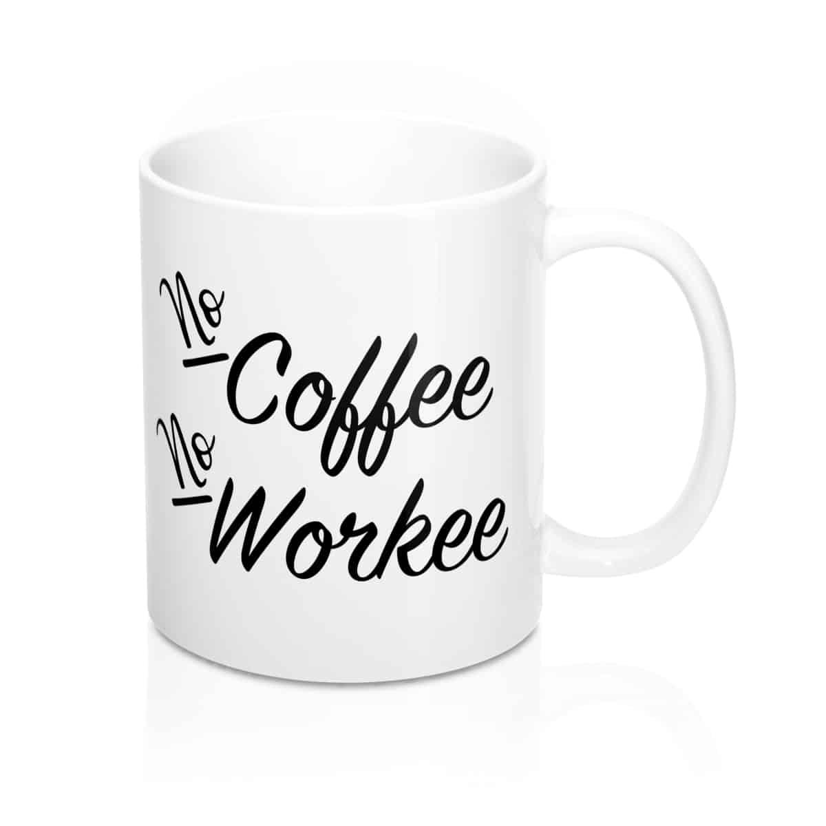 No Coffee No Workee - Funny Quote Mug For Entrepreneurs ...