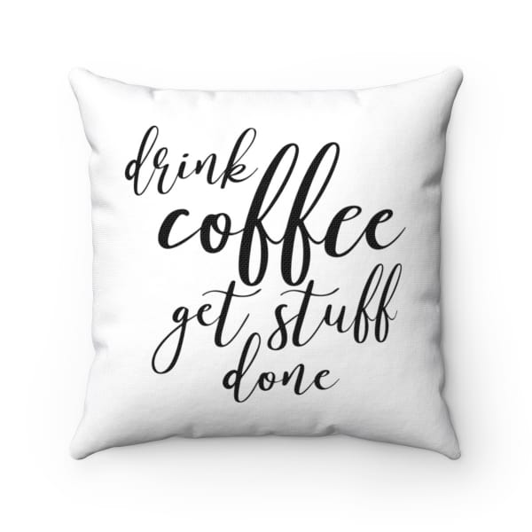"Looking for a simple square pillow to decorate your home office? Grab this ""Drink Coffee Get Stuff Done"" pillow or buy it for as a gift for the coffee lover in your life! Office gift idea, home office decor, funny throw pillow, gift idea coffee lovers, coffee humour quote, gift guide for online entrepreneurs, gift idea for moms. #giftideaformoms"