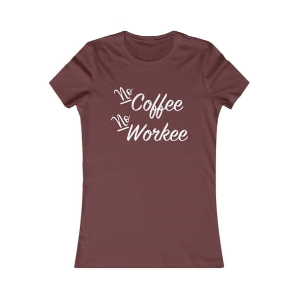 Funny personalised T-shirt for coffee lovers. Grab yours today and check Blogging Mode for more gift ideas for blogger and entrepreneurs! No Coffee No Workee T-shirt design with funny quote for coffee lovers. Gift guide for mothers, gift ideas for bloggers and more!